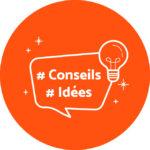 Conseils et Idées